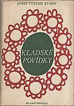 Kubín: Kladské povídky z úst lidu zapsal Josef Štefan Kubín, 1948
