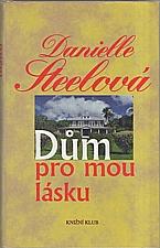 Steel: Dům pro mou lásku, 1995