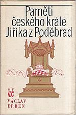 Erben: Paměti českého krále Jiříka z Poděbrad [2. díl: 1434 - 1435], 1977