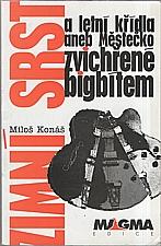 Konáš: Zimní srst a letní křídla, aneb, Městečko zvichřené bigbítem, 2000