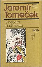 Tomeček: S nebem nad hlavou, 1985