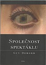 Debord: Společnost spektáklu, 2007