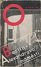 Döblin: Berlín, Alexandrovo náměstí, 1935