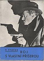 Ptáček: Boj s vlastní příšerou, 1927