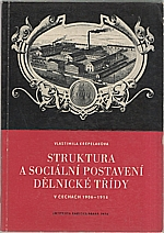 Křepeláková: Struktura a sociální postavení dělnické třídy v Čechách 1906-1914, 1974