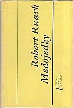 Ruark: Medojedky, 1990