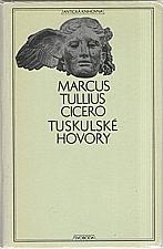 Cicero: Tuskulské hovory ; Cato starší o stáří ; Laelius o přátelství, 1976