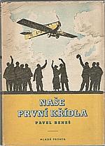Beneš: Naše první křídla : Ze začátků našeho letectví, 1955
