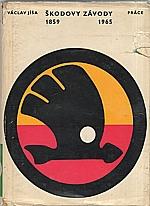 Jíša: Škodovy závody 1859-1965, 1969