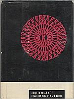 Kolář: Náhodný svědek, 1964