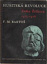 Bartoš: České dějiny. Díl II. Část 7., Husitská revoluce. I., Doba Žižkova 1415-1426, 1965