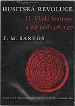 Bartoš: České dějiny. Díl II. Část 8., Husitská revoluce. II., Vláda bratrstev a její pád 1426-1437, 1966