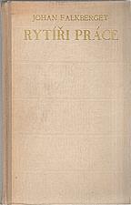 Falkberget: Rytíři práce, 1940