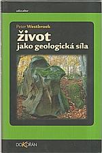 Westbroek: Život jako geologická síla, 2003
