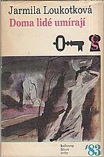 Loukotková: Doma lidé umírají, 1983