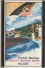 Modiano: Takoví hodní hoši ; Mládí, 1986