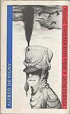 Vigny: Vznešenost a bída vojenského života, 1986