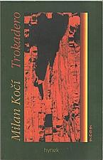 Kočí: Trokadero, 1997