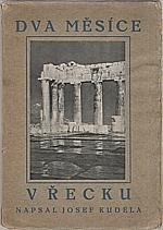 Kudela: Dva měsíce v Řecku, 1926