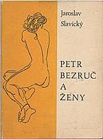 Slavický: Petr Bezruč a ženy, 1969