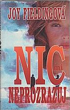 Fielding: Nic mi neprozrazuj, 1993