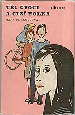 Bořkovcová: Tři cvoci a cizí holka [My tři cvoci ; Cizí holka], 1987