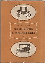 Roubík: Od nosítek k trolejbusu, 1956