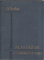 Sojka: Plantážník z Turkestanu, 1936