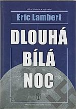 Lambert: Dlouhá bílá noc, 2006