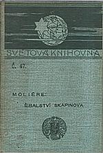 Moliere: Šibalství Scapinova, 1898