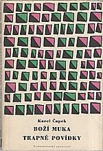 Čapek: Boží muka ; Trapné povídky, 1958