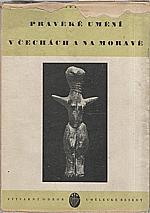 Neustupný: Pravěké umění v Čechách a na Moravě, 1941