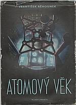 Běhounek: Atomový věk, 1956
