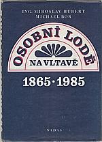 Hubert: Osobní lodě na Vltavě 1865-1985, 1985