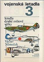 Němeček: Vojenská letadla. [Díl] 3, Letadla druhé světové války, 1977