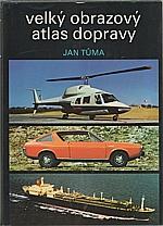 Tůma: Velký obrazový atlas dopravy, 1980