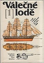 Hynek: Válečné lodě. 1, Lodě veslové a plachetní do roku 1860, 1985