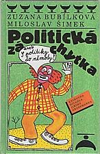 Bubílková: Politická záchytka, aneb, S politiky do němoty, 1999