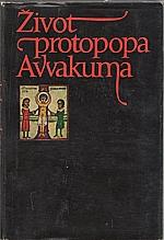 Avvakum Petrovič: Život protopopa Avvakuma, jím samým sepsaný a jiná jeho díla, 1975