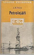 Vávra: Petrolejáři, 1947