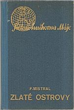 Mistral: Zlaté ostrovy, 1937