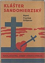 Grillparzer: Klášter Sandomierzský, 1930