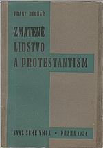 Bednář: Zmatené lidstvo a protestantism, 1934