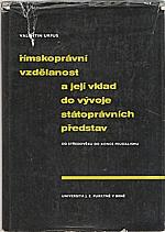 Urfus: Římskoprávní vzdělanost a její vklad do vývoje státoprávních představ, 1978