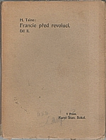 Taine: Francie před revolucí. Díl 2., 1906
