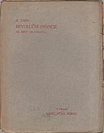 Taine: Revoluční Francie. Díl 1., 1907