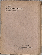 Taine: Revoluční Francie. Díl 2., 1907