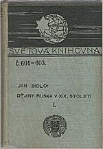 Bidlo: Dějiny Ruska v devatenáctém století. Díl I-II, 1907