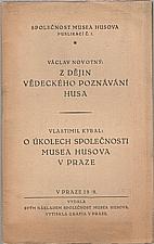 Kybal: Z dějin vědeckého poznávání Husa ; O úkolech Společnosti Husova musea v Praze, 1919