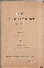 Bartoš: Hus a město Kostnice : 1415-1915, 1934